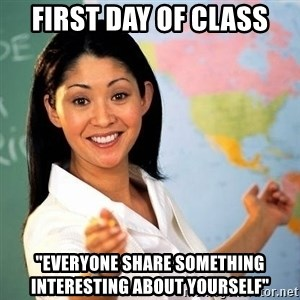 """Terrible  Teacher - First DAy OF CLASS """"Everyone Share Something interesting about yourself"""""""