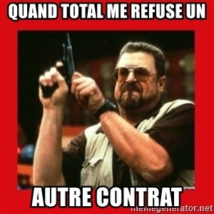 Angry Walter With Gun - QUand total me refuse un autre contrat