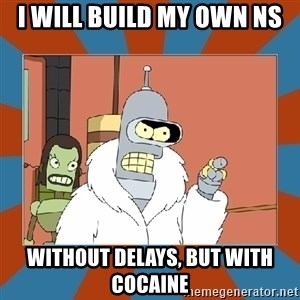 Blackjack and hookers bender - I will build my own NS WITHOUT DELAYS, BUT WITH COCAINE