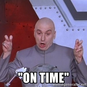 """Dr. Evil Air Quotes -  """"On time"""""""