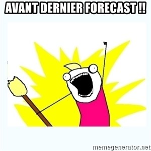 All the things - avant dernier forecast !!