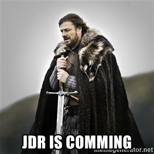 Game of Thrones -  jdr is comming