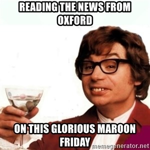 Austin Powers Drink - Reading the news from oxford On this glorious maroon friday
