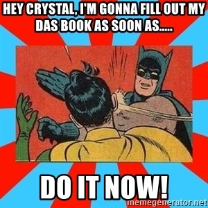 Batman Bitchslap - hey crystal, i'm gonna fill out my das book as soon as..... do it now!