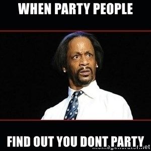 katt williams shocked - When Party people Find out you dont party