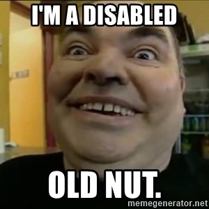 Leonard the Nut - I'm a disabled Old nut.