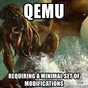 Cthulhu - QEMU requiring a minimal set of modifications