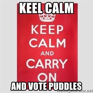 Keep Calm - keel calm and vote puddles