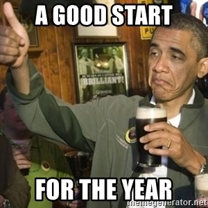 THUMBS UP OBAMA - a good start for the year