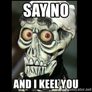 Achmed the dead terrorist - Say no and I keel you