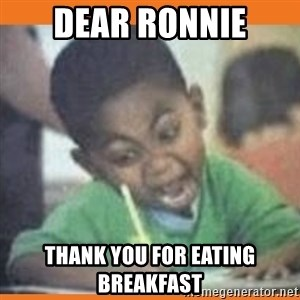 I FUCKING LOVE  - Dear ronnie Thank you for eating breakfast