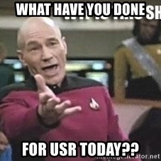 Patrick Stewart WTF - What have you done  FOR USR today??