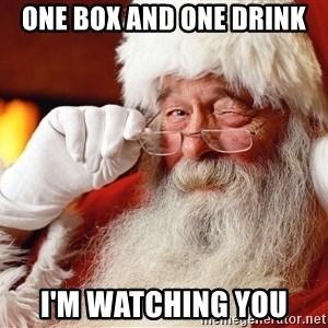 Capitalist Santa - one box and one drink i'm watching you