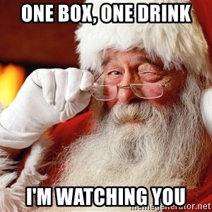 Capitalist Santa - one box, one drink i'm watching you