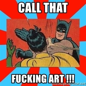 Batman Bitchslap - call that fucking art !!!