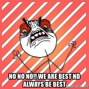 iHate -  no no no!! we are best nd always be best