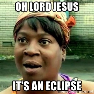 oh lord jesus it's a fire! - oh lord jesus it's an eclipse