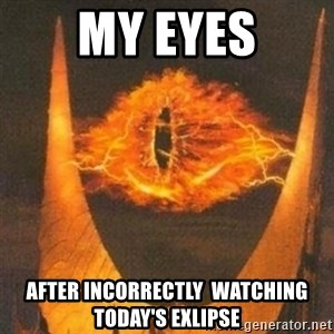 Eye of Sauron - My eyes After incorrectly  watching today's exlipse