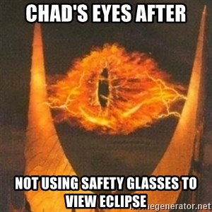 Eye of Sauron - Chad's eyes after Not using safety glasses to view eclipse