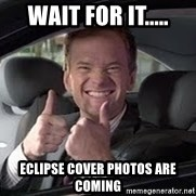 Barney Stinson - Wait for it..... Eclipse Cover photos are coming