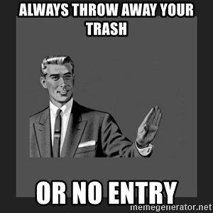 kill yourself guy blank - always throw away your trash  or no entry