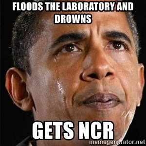 Obama Crying - floods the laboratory and drowns gets ncr