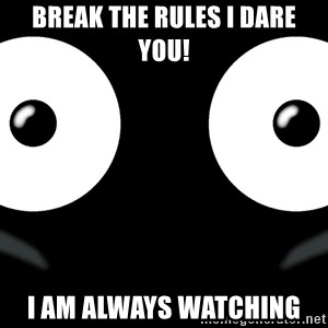 Scary Mr. Popo - Break the rules i dare you! i am always watching
