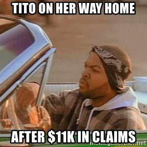 Good Day Ice Cube - tito on her way home after $11k in claims