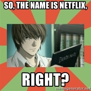 death note - So, the name is netfliX, Right?