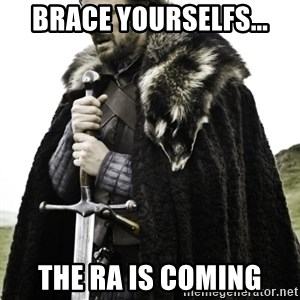 Ned Game Of Thrones - Brace Yourselfs... The RA is coming