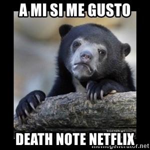 sad bear - A mi si me gustO Death note netflix