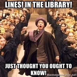 professor quirrell - lines! in the library! just thought you ought to know!