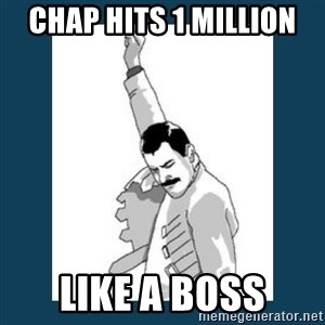 Freddy Mercury - Chap Hits 1 million like a boss