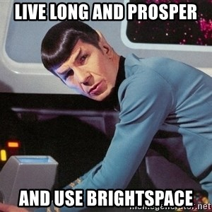Spock Scan - live long and prosper and use brightspace