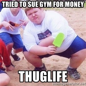 American Fat Kid - Tried to sue gym for money Thuglife