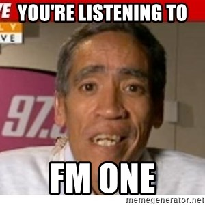 Radio Voice Guy - You're listening to  FM ONE