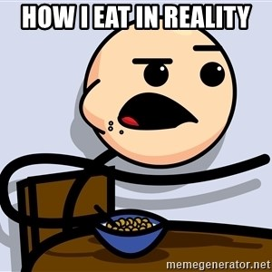 Kid Eating Cereal - how i eat in Reality