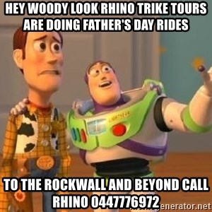 Woody and Buzz HD - hey woody look rhino trike tours are doing father's day rides  TO THE ROCKWALL AND BEYOND CALL RHINO 0447776972