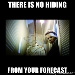 Michael Myers - There is no hiding From your Forecast