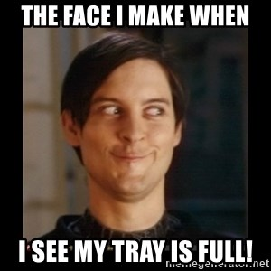 Tobey_Maguire - the face i make when i see my tray is full!