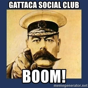 your country needs you - gattaca social club boom!