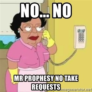Family guy maid - no... no mr prophesy no take requests