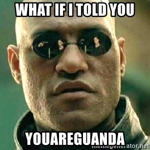 What if I told you / Matrix Morpheus - what if i told you youareguanda