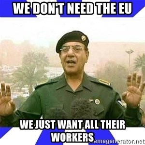 Comical Ali - We don't need the eu we just want all their workers