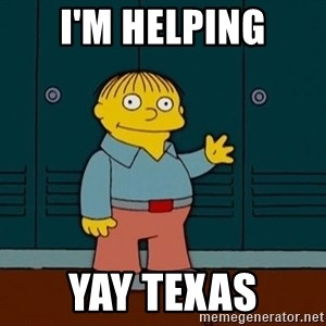 Ralph Wiggum - i'm helping Yay texas