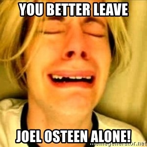 Leave Brittney Alone - You better Leave Joel Osteen alone!