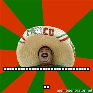 Successful Mexican - .................................