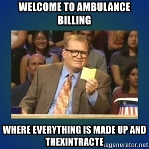 drew carey - Welcome to ambulance billing Where everything is made up and Thexintracte