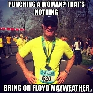 MikeRossiCheat - punching a woman? That's nothing bring on floyd mayweather