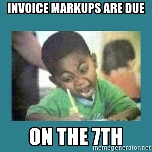 I love coloring kid - Invoice markups are due on the 7th